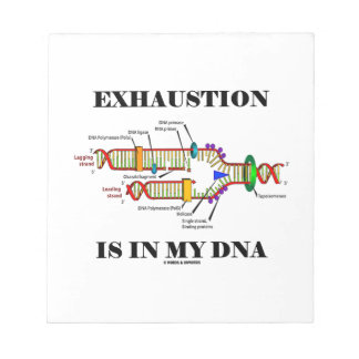 Exhaustion Is In My DNA (DNA Replication) Notepad