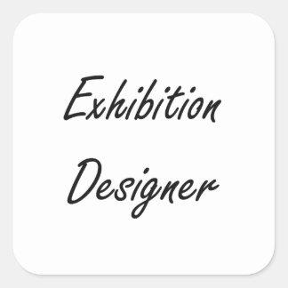 Exhibition Designer Artistic Job Design Square Sticker