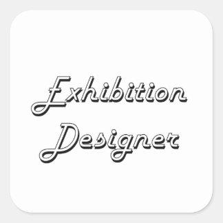 Exhibition Designer Classic Job Design Square Sticker
