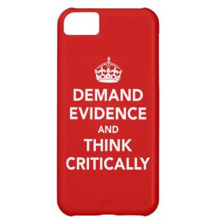 Exija las pruebas y piense críticamente funda para iPhone 5C