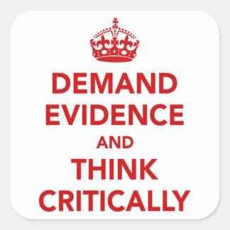 Exija las pruebas y piense críticamente calcomanías cuadradas personalizadas