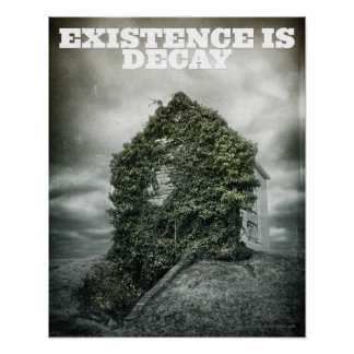 Existence Is Decay Poster