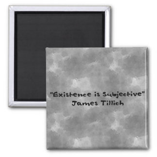 Existence Is Subjective 2 Inch Square Magnet
