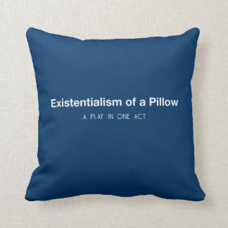 Existentialism of a PILLOW