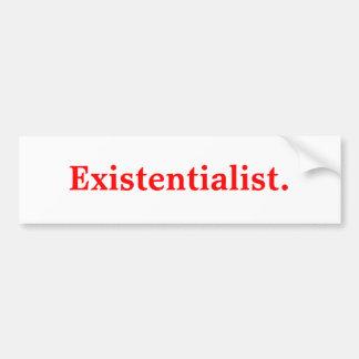 Existentialist. Car Bumper Sticker