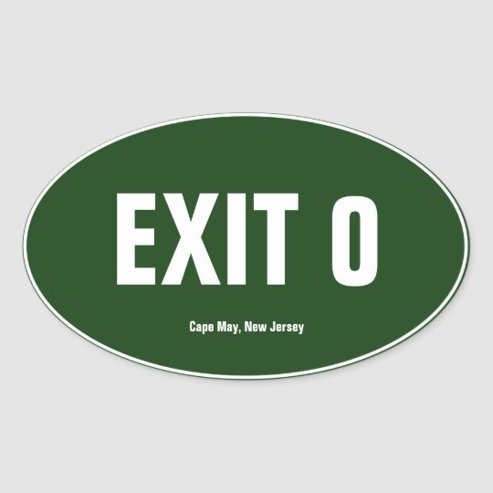 Exit 0 cape may new jersey oval bumper sticker