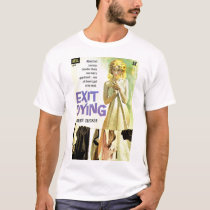 Exit Dying pulp novel cover print T-Shirt