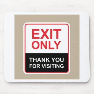 Exit only Thank You for visiting Sign vector Mouse Pad
