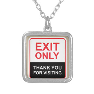 Exit only Thank You for visiting Sign vector Silver Plated Necklace