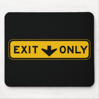 Exit Only, Traffic Sign, USA Mouse Pads