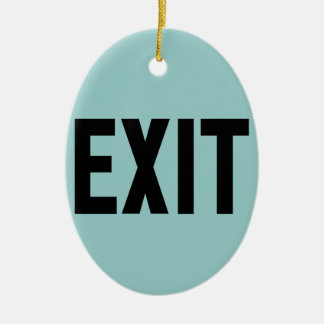 Exit, Way Out Ceramic Ornament
