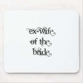Exmujer de la novia mousepad