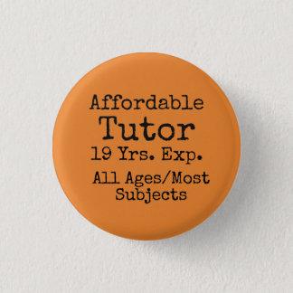 Expand your freelance tutoring business! pinback button