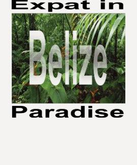 Expat in Paradise Belize Shirts