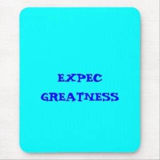 """""""Expec greatness"""" Mouse Pad"""