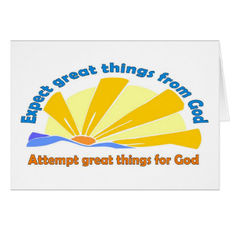 Expect great things from God, Attempt great things Card