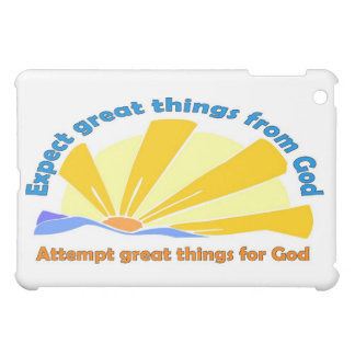 Expect great things from God, Attempt great things iPad Mini Covers