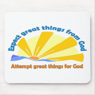 Expect great things from God, Attempt great things Mouse Pad