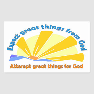 Expect great things from God, Attempt great things Rectangular Sticker