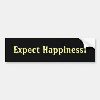Expect Happiness bumper sticker