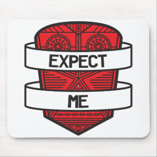 Expect Me Mouse Pad