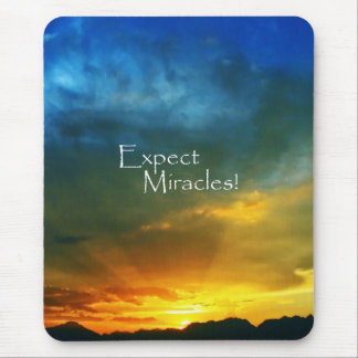 Expect Miracles! Mouse Pad