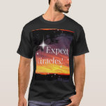 Expect Miracles Sparkle Sunset Inspirational Quote T-Shirt