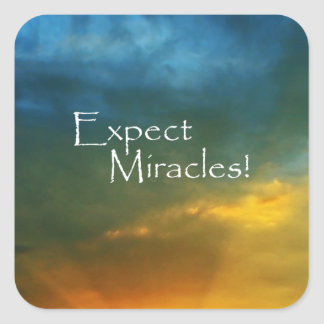 Expect Miracles! Square Sticker