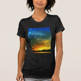 Expect Miracles! T-Shirt