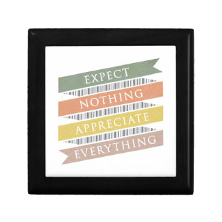 Expect Nothing Appreciate Everything Keepsake Box