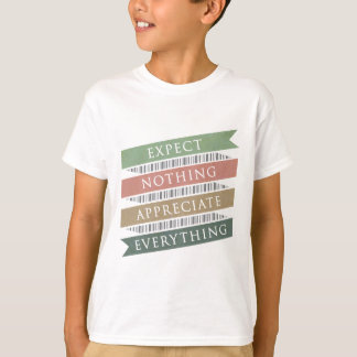 Expect Nothing Appreciate Everything T-Shirt