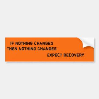 Expect Recovery Bumper Sticker Car Bumper Sticker