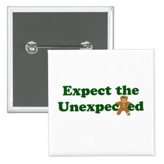 Expect the Unexpected Gingerbread Man Button