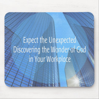 Expect the Unexpected Work Mousepad