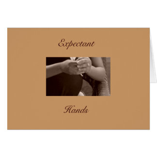 Expectant Hands Card