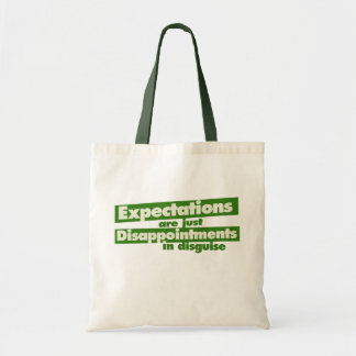 Expectation and just disappointments in disguise budget tote bag