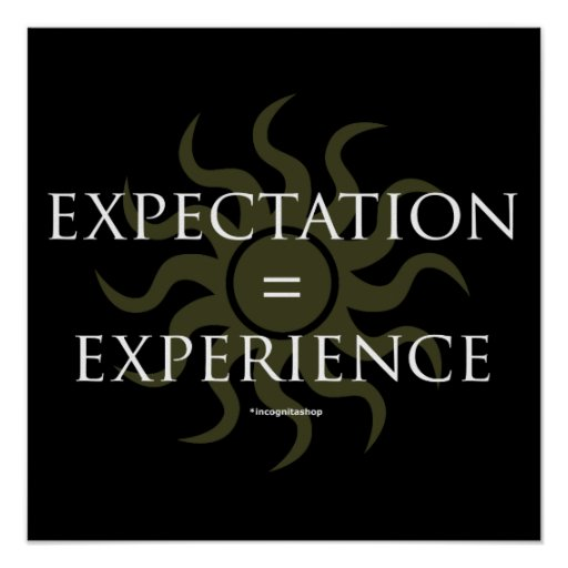Expectation = Experience Poster