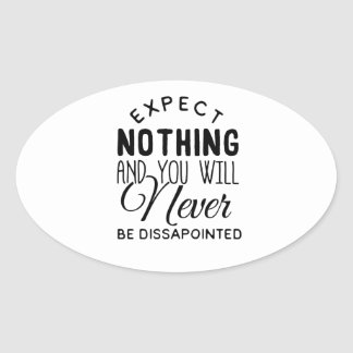 Expectations Quote Design Oval Sticker