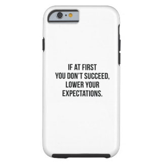 Expectations Tough iPhone 6 Case