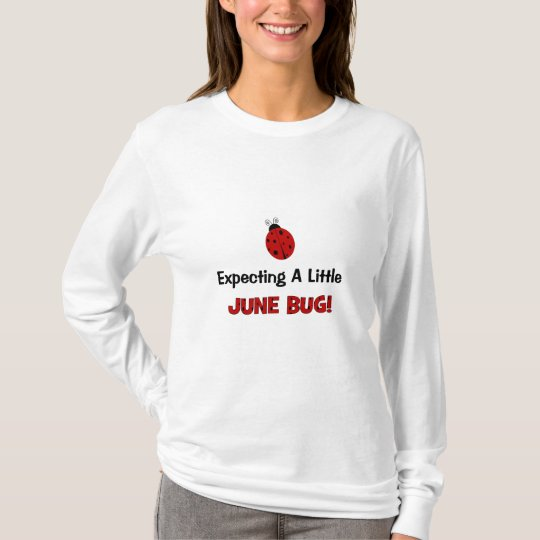 Expecting A Little June Bug Maternity T-Shirt