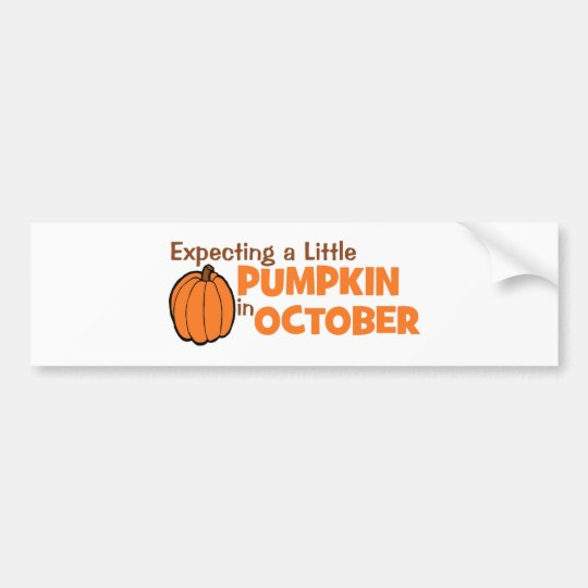 Expecting A Little Pumpkin In October Bumper Sticker