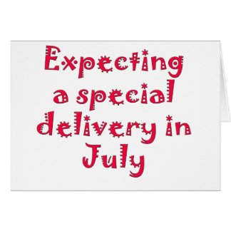 Expecting a special delivery in july card