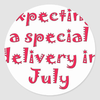 Expecting a special delivery in july classic round sticker