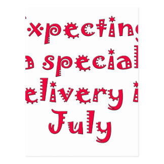 Expecting a special delivery in july postcard