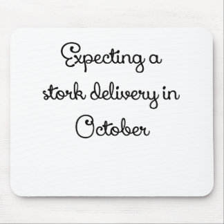 Expecting a stork delivery in October.png Mouse Pad