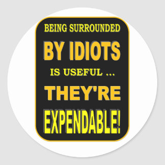 EXPENDABLE IDIOTS CLASSIC ROUND STICKER