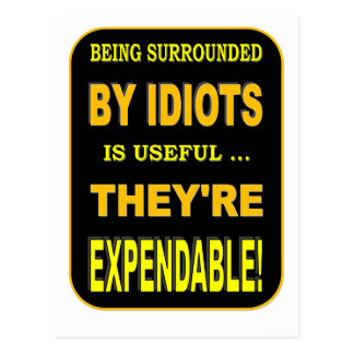 EXPENDABLE IDIOTS POSTCARD