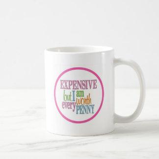expensive but worth every  penny coffee mug