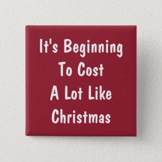 Expensive Christmas Humor Pinback Button