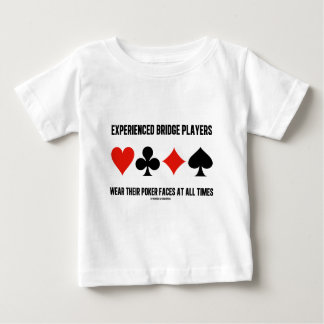 Experienced Bridge Players Wear Their Poker Faces Baby T-Shirt